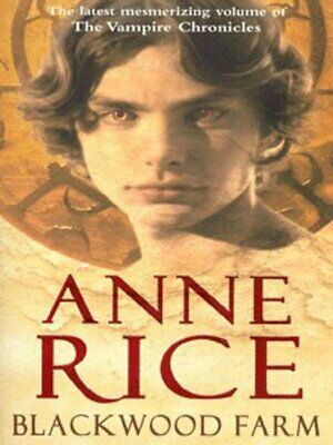 The vampire chronicles: Blackwood Farm by Anne Rice (Paperback)