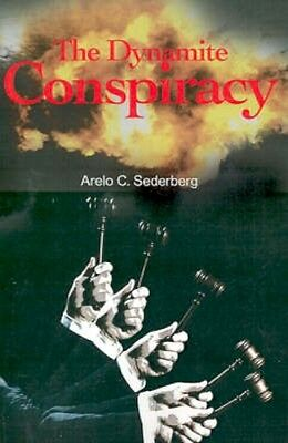 NEW The Dynamite Conspiracy by Arelo C Sederberg BOOK (Paperback / softback)