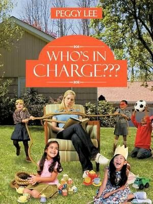 NEW Who's In Charge??? by Peggy Lee BOOK (Paperback) Free P&H