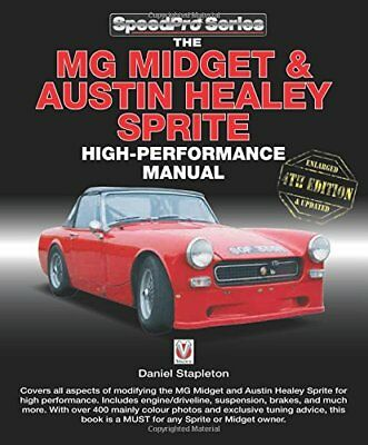 The MG Midget & Austin-Healey Sprite High Performance Manual: Enlarged & upda…
