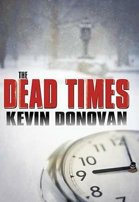 NEW The Dead Times by Kevin Donovan BOOK (Hardback) Free P&H