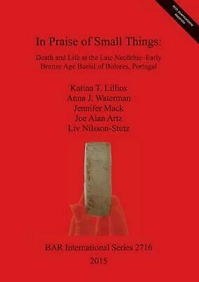 In Praise of Small Things: Death and Life at the Late Neolithic-Early Bronze Age