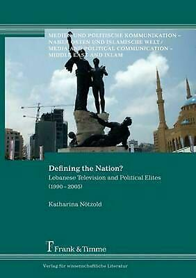 Defining the Nation?: Lebanese Television and Political Elites, 1990-2005. Medie