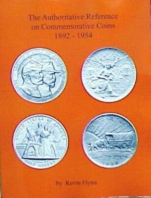 The Authoritative Reference on Commemorative Coins 1892-1954    by Kevin Flynn