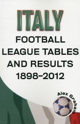 Italy - Football League Tables & Results 1898-2012 (Paperback), Alex Graham, 97.