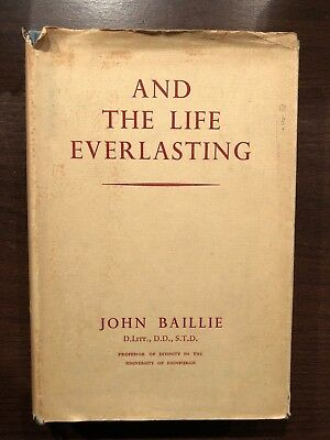 AND THE LIFE EVERLASTING by JOHN BAILLIE - OXFORD UNIVERSITY PRESS - 1950 - H/B