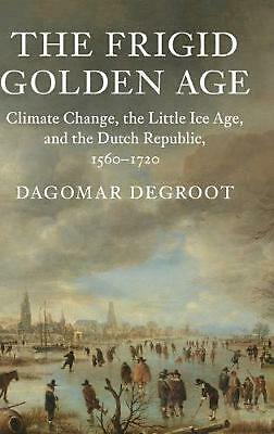 Studies in Environment and History: Climate Change, the Little Ice Age, and the