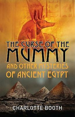 NEW - The Curse of the Mummy: and Other Mysteries of Ancient Egypt