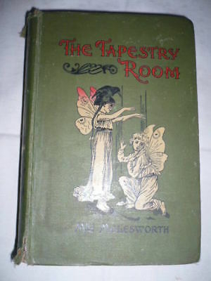 1906 THE TAPESTRY ROOM a Child's Romance - by Mrs MOLESWORTH Illustrato