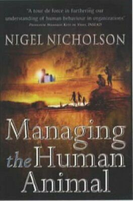 Managing the Human Animal by Nicholson, Nigel Paperback Book The Fast Free