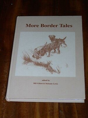 "Rare Border Terrier Dog Book By Gillott & Lewis 1St 2005 ""more Border Tales"""