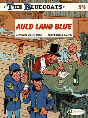 Bluecoats Vol 8, The : Auld Lang Blue (The Bluecoats) by Willy Lambil, Raoul Cau