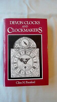 Book - Devon Clocks And Clockmakers Clive N. Ponsford David & Charles 1985