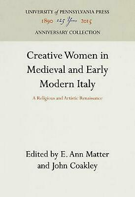 Creative Women in Medieval and Early Modern Italy: A Religious and Artistic Rena