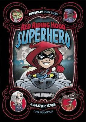 Red Riding Hood, Superhero: A Graphic Novel (Far Out Fairy Tales) by Frampton, O