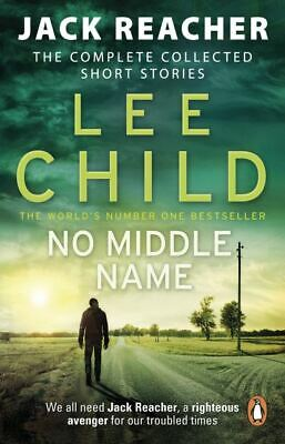 Jack Reacher: No middle name: the complete collected short stories by Lee Child