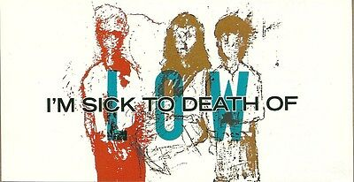15cm by 8cm Promo Sticker  LOW  I'm Sick To Dead Of Low MINT  The Great Destoyer