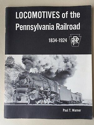 LOCOMOTIVES OF THE PENNSYLVANIA RAILROAD 1834-1924, Paul T. Warner !!!