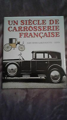 Labourdette Un Siecle De Carrosserie Francaise Edita 1972 As New Come Nuovo Raro