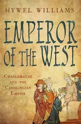 Emperor of the West: Charlemagne and the Carolingian Empire by Hywel Williams, N