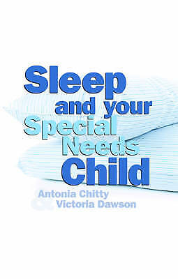 Sleep and Your Special Needs Child, Antonia Chitty