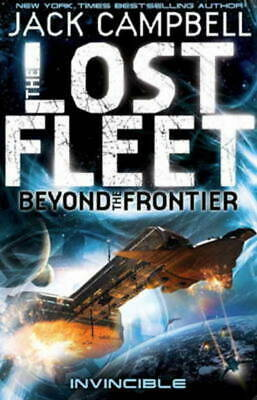 The lost fleet. Beyond the frontier: Invincible by Jack Campbell (Paperback)