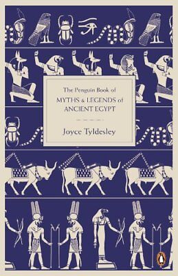 The Penguin Book of Myths and Legends of Ancient Egypt by Tyldesley, Joyce Book