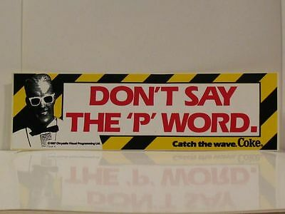 ORIGINAL Coca~Cola  '87 MAX HEADROOM DON'T SAY THE 'P' WORD - BUMPER STICKER