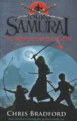The young samurai series: The way of the dragon by Chris Bradford (Paperback)