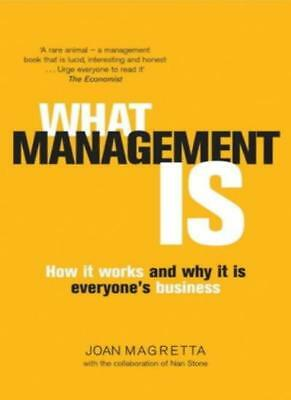 What Management Is: How it works and why it's everyone's busin ,.9781861976451