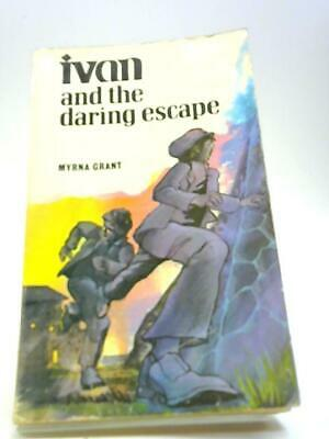 Ivan and the Daring Escape Book (Grant, Myrna - 1978) (ID:04305)