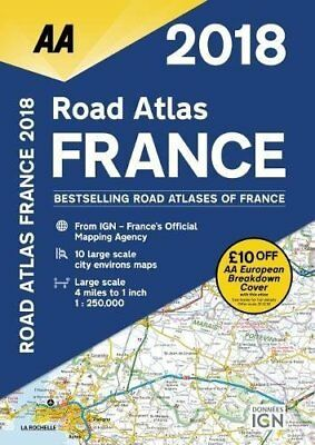 AA Road Atlas France 2018 AA Road Atlas by AA Publishing Spiral-bound BRAND NEW