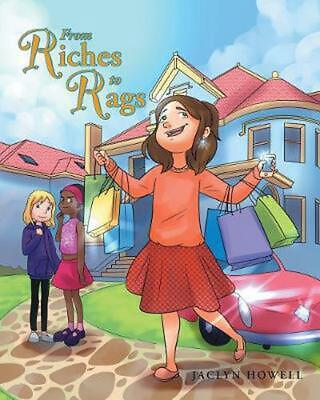 From Riches to Rags by Jaclyn Howell Paperback Book Free Shipping!
