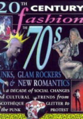 20th Century Fashion/The 70s: Punks, Glam and New ... by Gilmour, Sarah Hardback