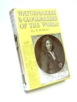 Watchmakers and Clockmakers of the World (G.H. Baillie - 1969) (ID:88898)