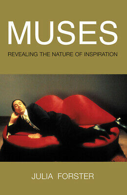 Muses: Revealing the Nature of Inspiration by Julia Forster (Hardback)