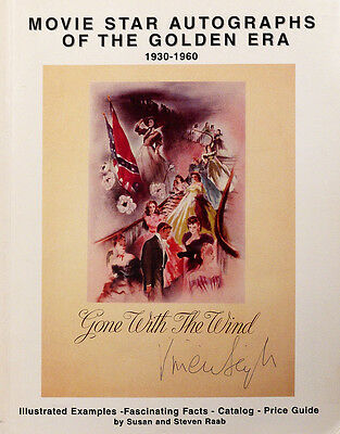 Movie Star Autographs of the Golden Era 1930-1960 by Susan & Steven Raab 1994