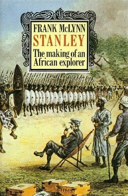 Stanley: The Making of an African Explorer by McLynn, F.J. Hardback Book The