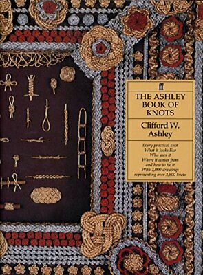 The Ashley Book of Knots by Ashley, Clifford W. Paperback Book The Fast Free