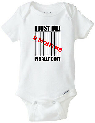 I Just Did 9 Months  Funny Novelty Baby Onesie Boy Girl Clothes Bodysuit