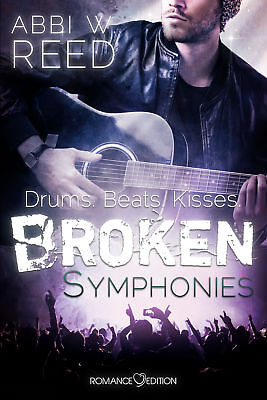 Broken Symphonies: Drums. Beats. Kisses, Abby W. Reed