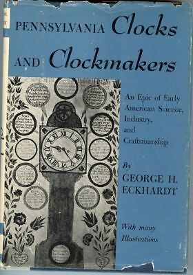 Pennsylvania Clocks and Clockmakers An Epic of Early American Science Industry