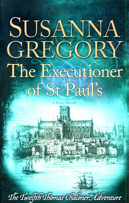 The Thomas Chaloner series: The executioner of St Paul's: The Twelfth Thomas