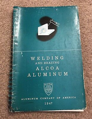 Welding and Brazing ALCOA Aluminum 1947 Spiral Bound Booklet ACA