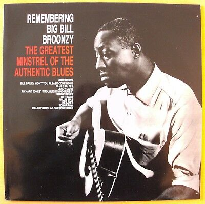Remembering Big Bill Broonzy - The Greatest Minstrel Of The Authentic Blues  LP