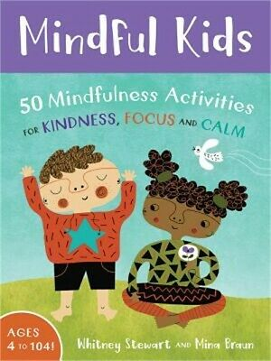 Mindful Kids: 50 Mindfulness Activities for Kindness, Focus, Andcalm (Cards)