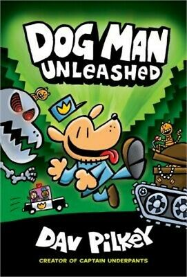 Dog Man Unleashed (Dog Man #2): From the Creator of Captain Underpants (Hardback