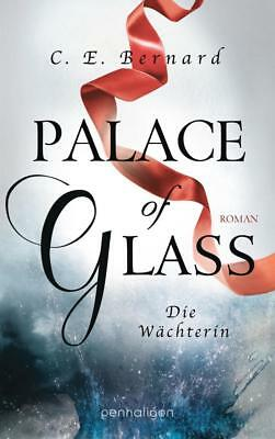 Palace of Glass - Die Wächterin - C. E. Bernard - 9783764531959