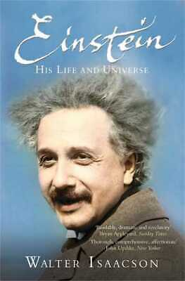 Einstein: his life and universe by Walter Isaacson (Paperback)