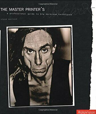 The Master Printer's Workbook: A Professional Guid... by MacLeod, Steve Hardback